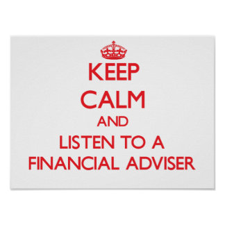 Guarde la calma y escuche un consejero financiero póster