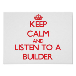 Guarde la calma y escuche un constructor póster