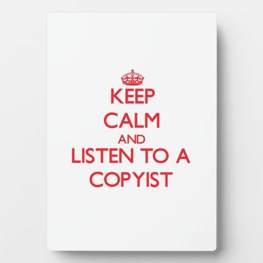 Guarde la calma y escuche un Copyist Placas Para Mostrar