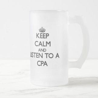 Guarde la calma y escuche un Cpa Taza De Cristal