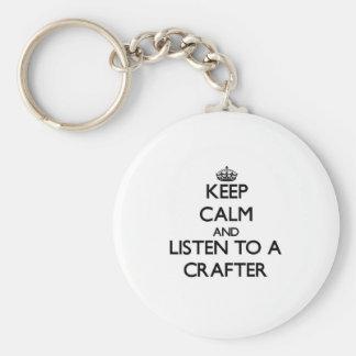 Guarde la calma y escuche un Crafter Llavero