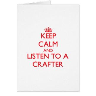 Guarde la calma y escuche un Crafter Felicitación