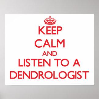 Guarde la calma y escuche un Dendrologist Posters