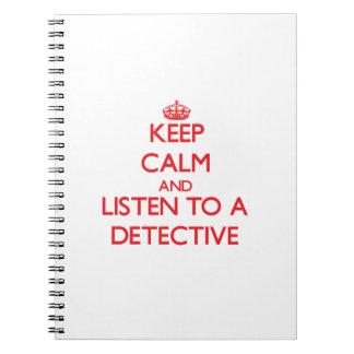 Guarde la calma y escuche un detective cuadernos