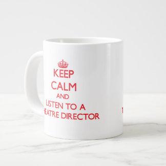 Guarde la calma y escuche un director del aatre taza jumbo