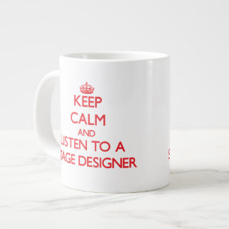 Guarde la calma y escuche un diseñador de etapa tazas extra grande