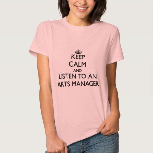 Guarde la calma y escuche un encargado de artes t-shirt