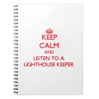 Guarde la calma y escuche un encargado de faro cuadernos