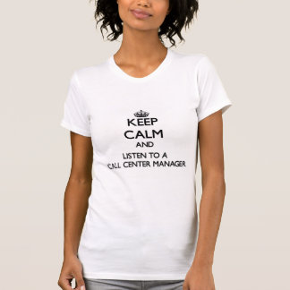Guarde la calma y escuche un encargado del centro camisetas
