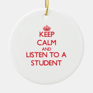 Guarde la calma y escuche un estudiante ornamentos de reyes