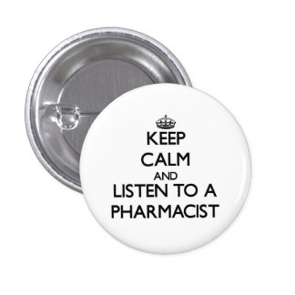 Guarde la calma y escuche un farmacéutico pin redondo de 1 pulgada