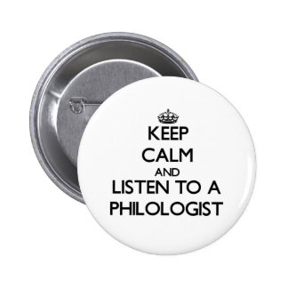 Guarde la calma y escuche un filólogo pin redondo 5 cm