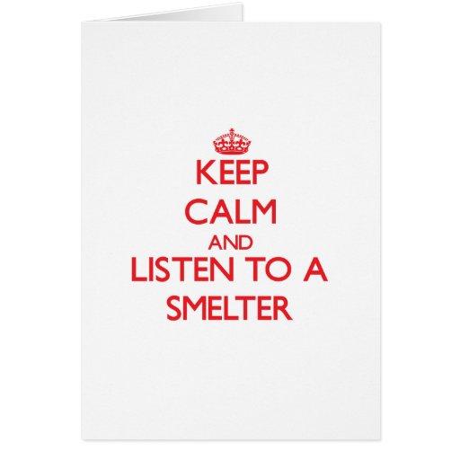 Guarde la calma y escuche un fundidor tarjeton