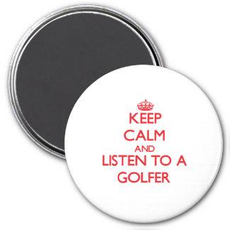 Guarde la calma y escuche un golfista imanes de nevera