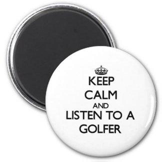 Guarde la calma y escuche un golfista imán para frigorifico