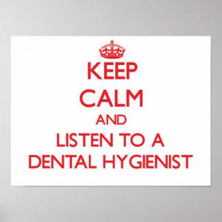 Guarde la calma y escuche un higienista dental poster