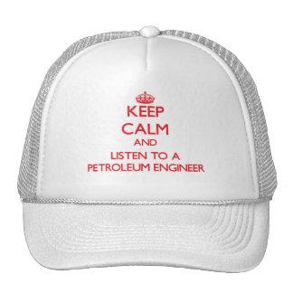 Guarde la calma y escuche un ingeniero del petróle gorra