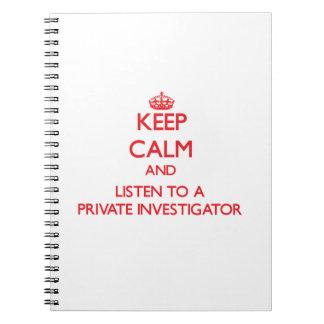 Guarde la calma y escuche un investigador privado libretas