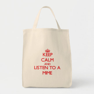 Guarde la calma y escuche un Mime Bolsa Lienzo