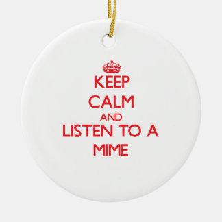 Guarde la calma y escuche un Mime Ornamentos De Reyes