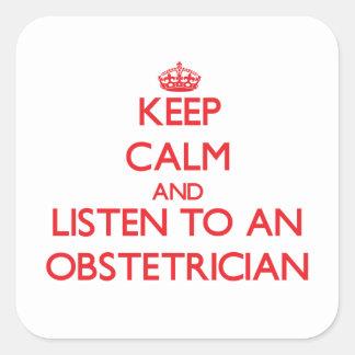 Guarde la calma y escuche un obstétrico calcomanías cuadradass personalizadas