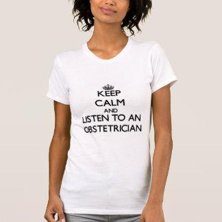 Guarde la calma y escuche un obstétrico playera