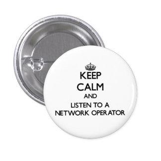 Guarde la calma y escuche un operador de red chapa redonda 2,5 cm
