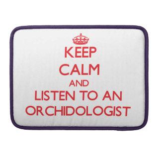 Guarde la calma y escuche un Orchidologist Funda Para Macbook Pro