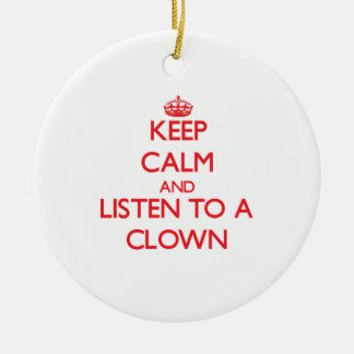 Guarde la calma y escuche un payaso ornamento para arbol de navidad
