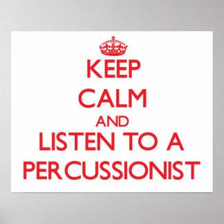 Guarde la calma y escuche un Percussionist Poster