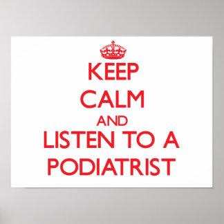 Guarde la calma y escuche un Podiatrist Poster