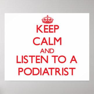 Guarde la calma y escuche un Podiatrist Posters