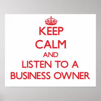 Guarde la calma y escuche un propietario de negoci poster