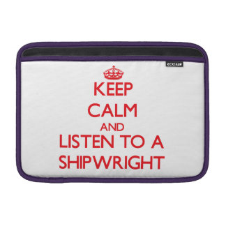 Guarde la calma y escuche un Shipwright Fundas Para Macbook Air