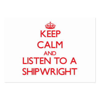 Guarde la calma y escuche un Shipwright Tarjetas Personales