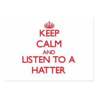 Guarde la calma y escuche un sombrerero tarjetas de visita grandes