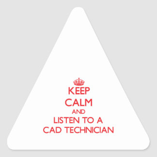 Guarde la calma y escuche un técnico del cad pegatina triangular