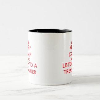 Guarde la calma y escuche un tesorero taza de café