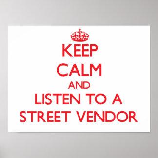Guarde la calma y escuche un vendedor ambulante posters