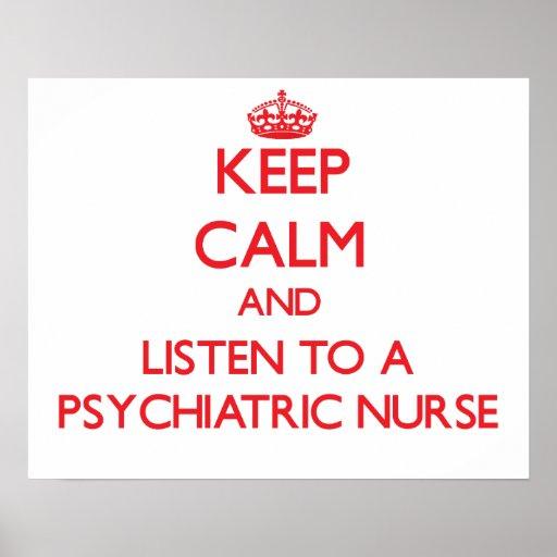 Guarde la calma y escuche una enfermera psiquiátri póster