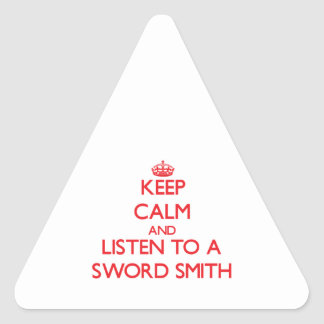 Guarde la calma y escuche una espada Smith Pegatinas De Triangulo
