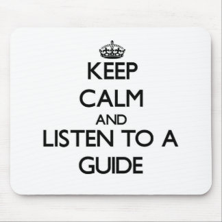 Guarde la calma y escuche una guía tapete de raton