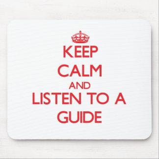 Guarde la calma y escuche una guía alfombrillas de ratones