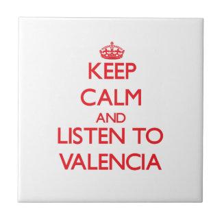 Guarde la calma y escuche Valencia Teja