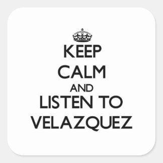 Guarde la calma y escuche Velázquez Pegatina Cuadrada