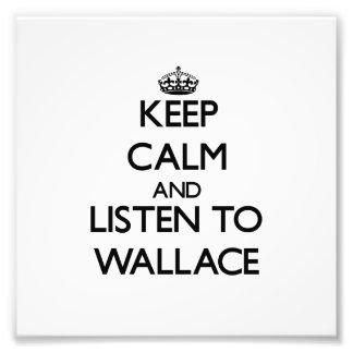 Guarde la calma y escuche Wallace Arte Fotográfico