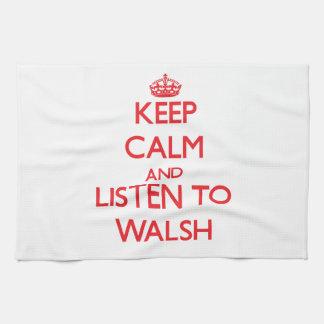 Guarde la calma y escuche Walsh Toallas De Cocina