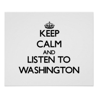 Guarde la calma y escuche Washington Poster
