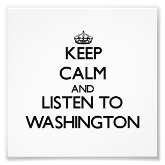 Guarde la calma y escuche Washington Impresiones Fotograficas