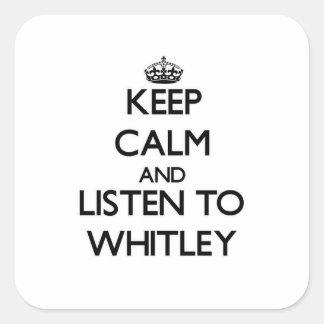 Guarde la calma y escuche Whitley Pegatina Cuadradas